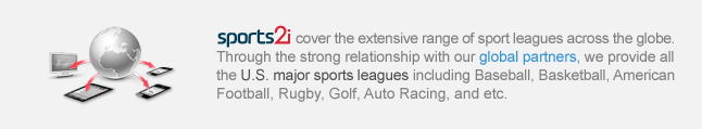 SPORTS2i cover the extensive range of sport leagues beyond the domestic sport leagues data. Through out the strong relationship with our overseas partners, we provide all the U.S. major sports leagues data such as baseball, basketball, American Football, and Rugby in addition to golf, auto racing, and etc.